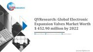 QYResearch: Global Electronic Expansion Valves Market Worth $ 452.90 million by 2022