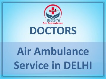 Hire Best Air Ambulance Service in Delhi – Available at Best Fare