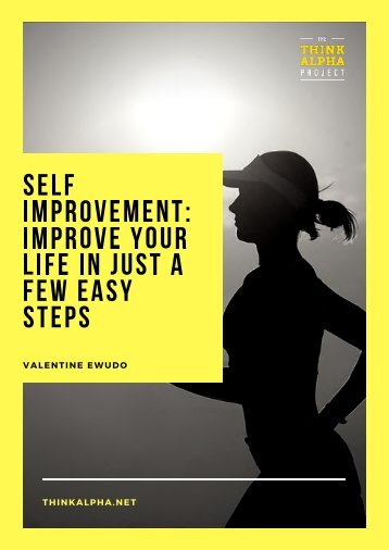 Self Improvement: Improve Your Life In Just A Few Easy Steps