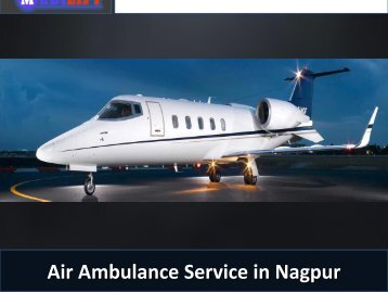 Book a Complete Facility Air Ambulance Service in Nagpur by Medilift