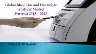 Blood Gas and Electrolyte Analyzer Market Forecast 2015 – 2023