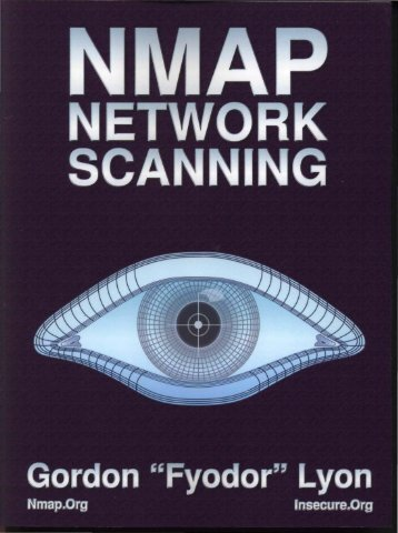 Nmap.Project.Nmap.Network.Scanning.The.Official.Nmap.Project.Guide.To.Network.Discovery.And.Security.Scanning.Jan.2009.ISBN.0979958717