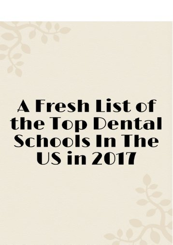 A Fresh List of the Top Dental Schools in the US in 2017