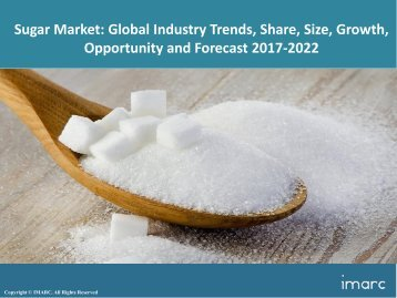 Global Sugar Market Share, Size, Trends and Forecast 2017-2022