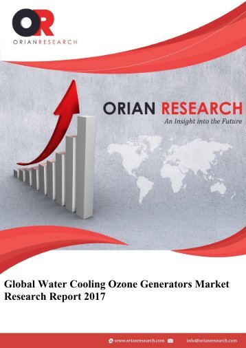 Water Cooling Ozone Generators Market by Opportunities, Growth Driving Factor and Segment Forecasts 2022