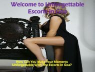 How Can You Make Your Moments Unforgettable With The Escorts In Goa