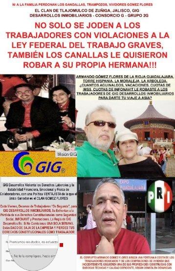 ARMANDO GOMEZ FLORES NO SOLO LE ROBAN A LOS TRABAJADORES MEXICANOS CON VIOLACIONES A SUS DERECHOS, LOS GANDALLAS LE QUISIERON ROBAR CON MADRUGUETE A SU PROPIA HERMANA! GIG DESARROLLOS INMOBILIARIOS