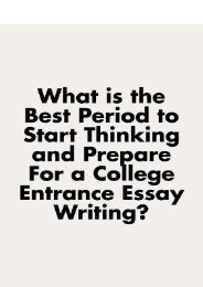 What Is the Best Period to Start Thinking and Prepare for a College Entrance Essay Writing?