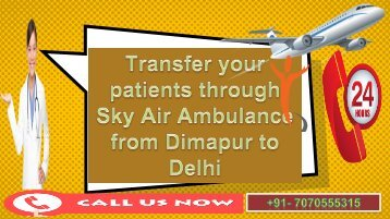 Available of Sky Air Ambulance from Dimapur & Hyderabad