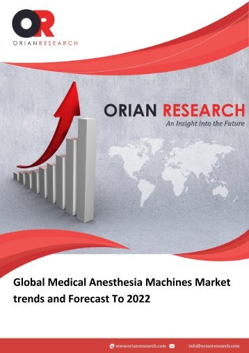 Global Medical Anesthesia Machines Market   trends and Forecast To 2022
