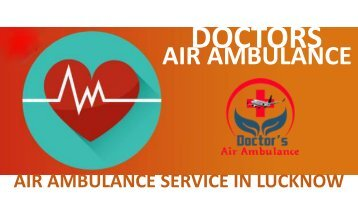Most Reliable Air Ambulance Service in Lucknow at Low Fare