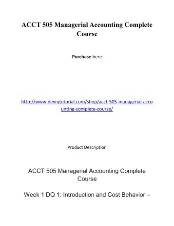 ACCT 505 Managerial Accounting Complete Course