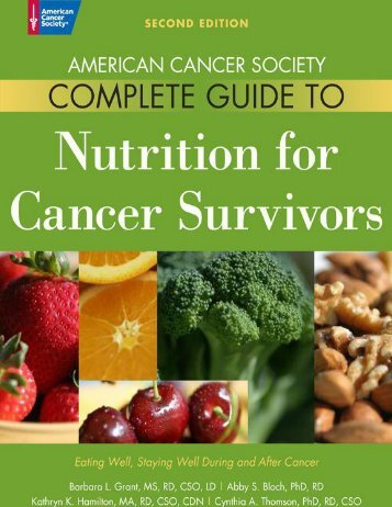 Bloch, Abby S_ Grant, Barbara_ Hamilton, Kathryn K_ Thomson, Cynthia A-American Cancer Society Complete Guide to Nutrition for Cancer Survivors_ Eating Well, Staying Well During and After Cancer-Indep