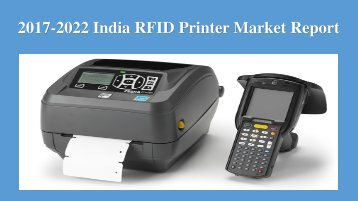 2017-2022 India RFID Printer Market Report