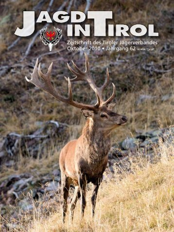 Zeitschrift des Tiroler Jägerverbandes Oktober 2010 • Jahrgang 62 ...