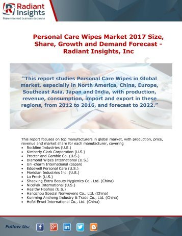 Personal Care Wipes Market 2017 Size, Share, Growth and Demand Forecast - Radiant Insights, Inc
