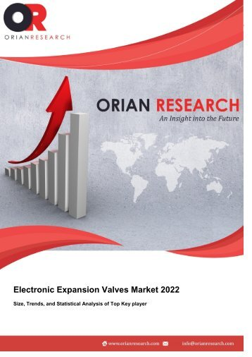 Electronic Expansion Valves Market 2022 Size, Trends, and Analysis of Top Key player