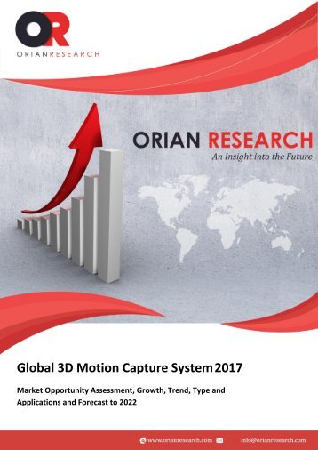 3D Motion Capture System Market Segments by Global Trend, Size, Growth and Forecast to 2022