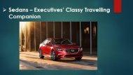 Sedans – Executives' Classy Travelling Companion