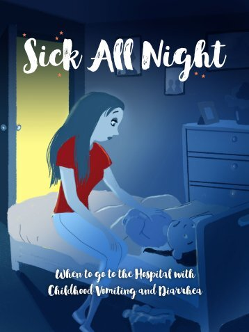 Sick All Night - When to go to the Hospital with Childhood Vomiting and Diarrhea