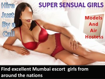 Find excellent Mumbai escort girls from around the nation