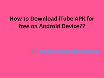 How to Download iTube APK for free on Android Device