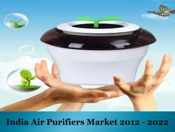 India Air Purifiers Market Forecast & Opportunities, 2012 - 2022