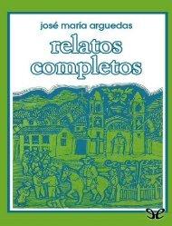 Relatos completos - Jose Maria Arguedas