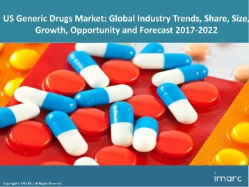 US Generic Drug Market Share, Size Trends and Forecast 2017-2022