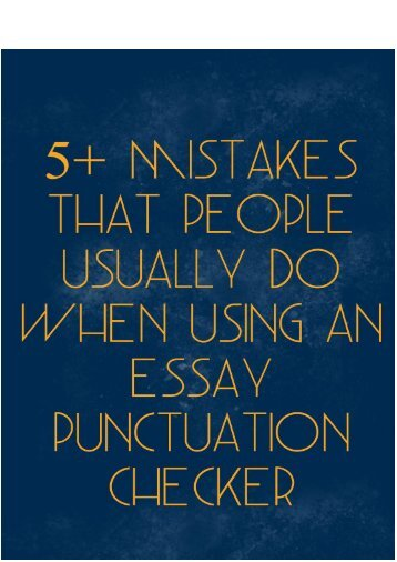 5 Mistakes That People Usually Do When Using An Essay Punctuation Checker