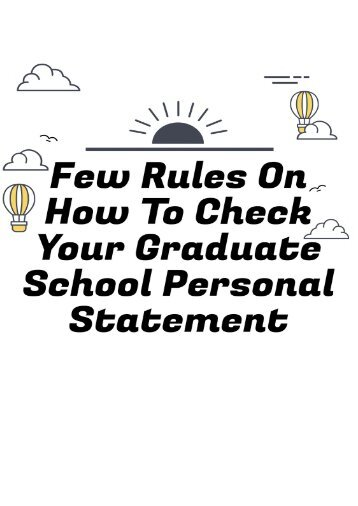 Few Rules On How To Check Your Graduate School Personal Statement
