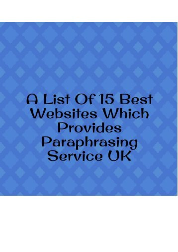 A List of 15 Best Websites Which Provides Paraphrasing Service UK