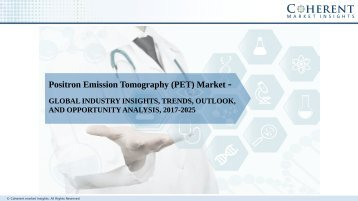 Positron Emission Tomography (PET) Market – Global Industry Insights, Trends, Outlook, and Analysis, 2017–2025
