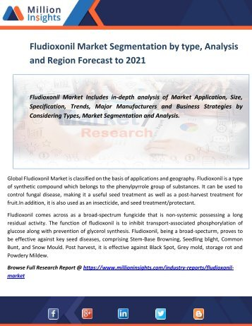 Fludioxonil Market Segmentation by type, Analysis and Region Forecast to 2021