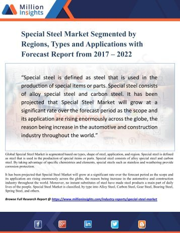 Special Steel Market Segmented by Regions, Types and Applications with Forecast Report from 2017 – 2022