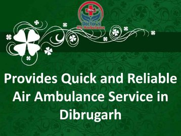 Advanced ICU Facility Air Ambulance Service in Dibrugarh Available Now