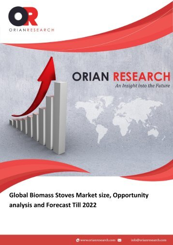Global Biomass Stoves Market size, Opportunity analysis and Forecast Till 2022