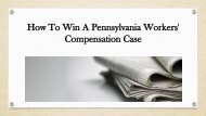 How does an injured worker win a Pennsylvania Work Comp case