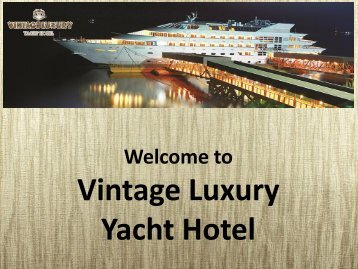 Enjoy the Luxurious Rooms Facilities in Vintage Luxury Yacht Hotel