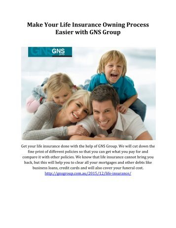 Make Your Life Insurance Owning Process Easier with GNS Group