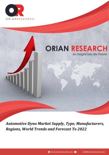 Automotive Dyno Market Supply, Type, Manufacturers, Regions, World Trends and Forecast To 2022