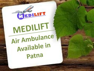 Medilift Air Ambulance Service in Patna – Best in Patient Transit