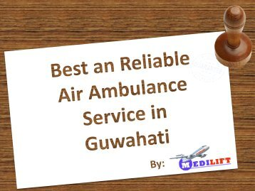 Get Best Air Ambulance Service in Guwahati at Best Price by Medilift
