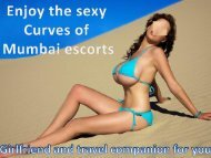 Enjoy the sexy curves of Mumbai escorts