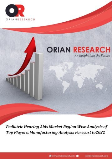 Pediatric Hearing Aids Market Region Wise Analysis of Top Players, Manufacturing Analysis Forecast to2022