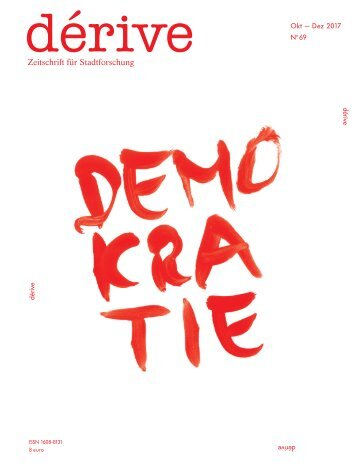 Demokratie / dérive - Zeitschrift für Stadtforschung, Heft 69 (4/2017)