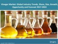 Global Vinegar Market Share, Size Trends and Forecast 2017-2022
