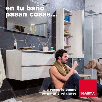 Catálogo GAMMA en tu baño pasan cosas... hasta 31 de Octubre 2017