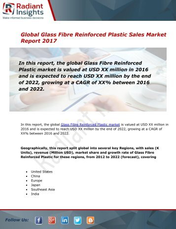 Glass Fibre Reinforced Plastic Sales Market Size, Share, Trends, Analysis and Forecast Report to 2022:Radiant Insights, Inc