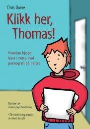 Klikk her, Thomas! : Hvordan hjelpe barn i møte med pornografi på nettet av Chris Duwe og Alexis Lundh